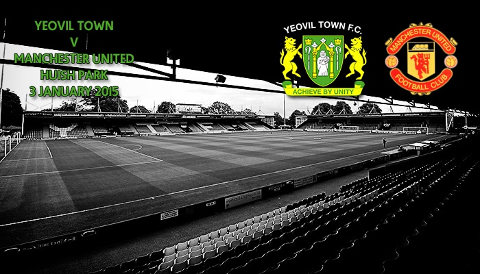Yeovil Town v Manchester United, FA Cup, Huish Park, 15.30 4 January 2015