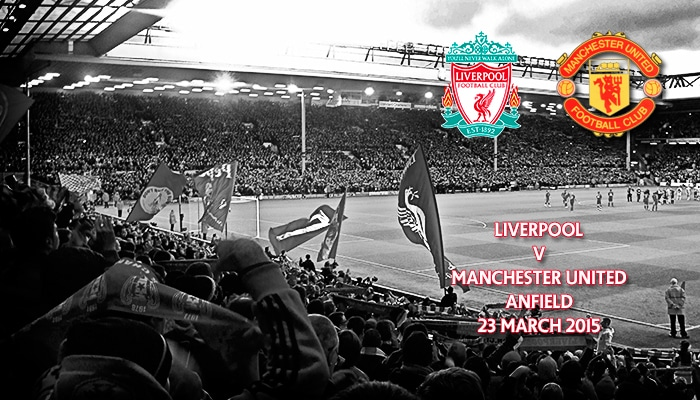 Liverpool v Manchester United, Premier League, Anfield, 1.30 22 March 2015