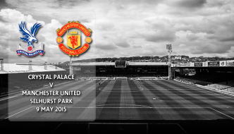 Crystal Palace v Manchester United, Premier League, Selhurst Park, 5.30pm 9 May 2015