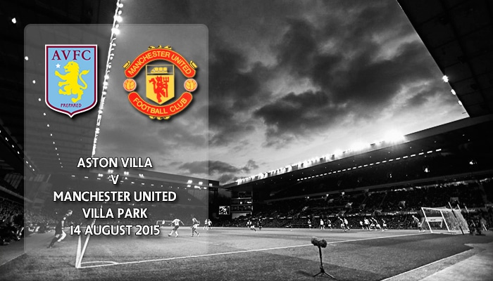 Aston Villa vs Manchester United, 14 August 2015, 7.45pm