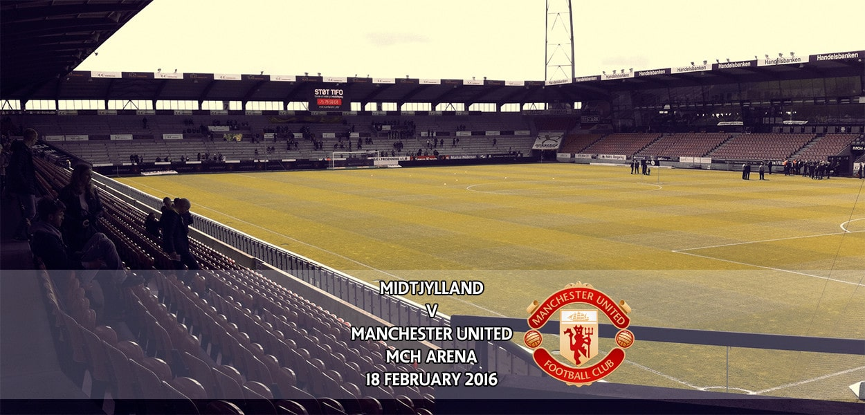 Midtjylland v Manchester United, Europa League, MCH Areana, 18 February 2016