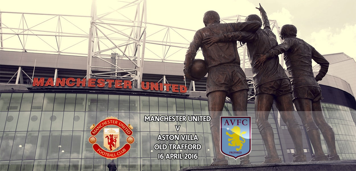 Manchester United v Aston Villa, Premier League, Old Trafford, 16 April 2016