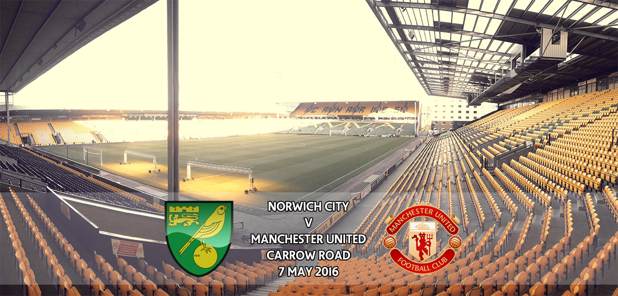 Norwich City v Manchester United, Carrow Road, Premier League, 7 May 2016
