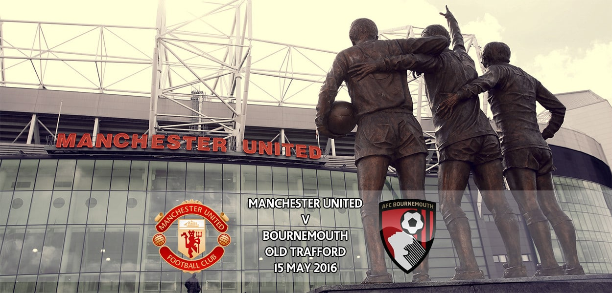 Manchester United v Bournemouth, Premier League, Old Trafford, 15 May 2016